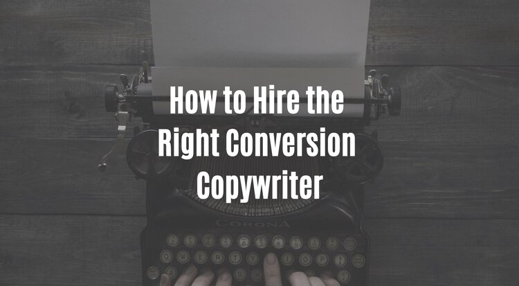 How to Hire the Right Conversion Copywriter.jpg